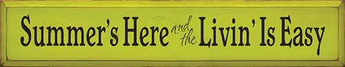 Summer's Here and the Livin' Is Easy Wood Sign 36in.