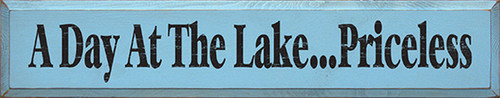 A Day At The Lake Priceless Wood Sign 36in.