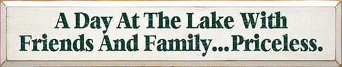 Family Wood Sign A Day At The Lake With Friends and Family Priceless 36in.