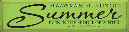 Always Maintain A Kind Of Summer Even In The Middle Of Winter - Henry David Thoreau