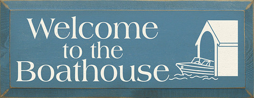 Wood Sign - Welcome To The Boathouse