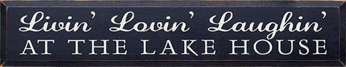 Livin' Lovin' Laughin' At The Lake House Wood Sign 36in.