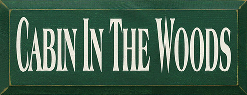 Cabin In The Woods Wood Sign