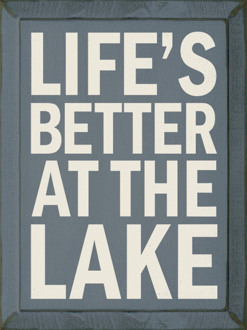 Life's Better At The Lake - Wood Sign