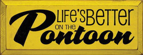 Life's Better On The Pontoon Wood Sign