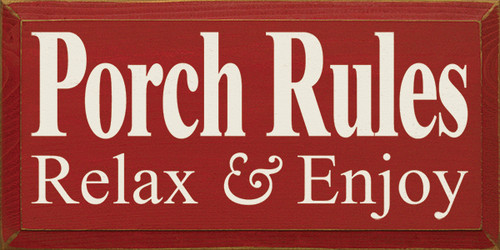 Wood Painted Sign  - Porch Rules Relax & Enjoy 18in X 9in