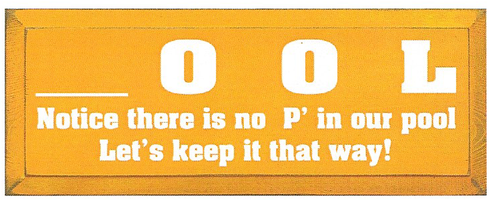 Wood Sign - OOL Notice There Is No P' In Our Pool Let's Keep It That Way!