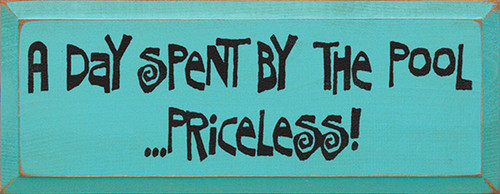 A Day Spent By The Pool Priceless Wood Sign