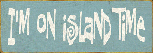 I'm On Island Time Wood Sign