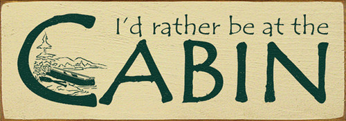 I'd Rather Be At The Cabin 10in. Wood Sign