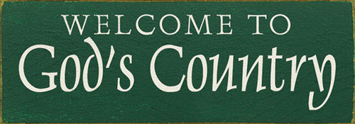 Welcome To God's Country 10in. Wood Sign