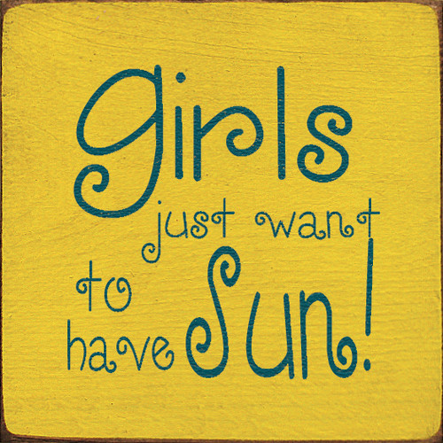 "Girls Just Want To Have Sun! 7""x 7"" Wood Sign"