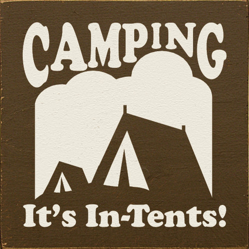Camping It's In-Tents! 7x7 Wood Sign