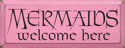 Mermaids Welcome Here Wood Sign