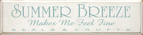 Summer Breeze Makes Me Feel Fine ~ Seals & Crofts Wood Sign