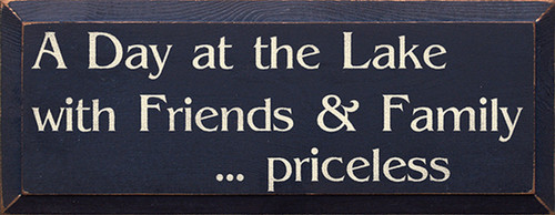 Wood Sign A Day At The Lake With Friends and Family Priceless