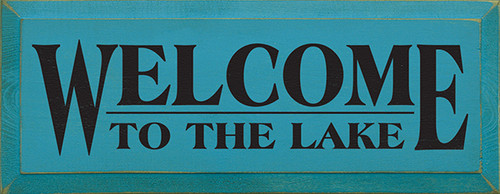 Wood Sign - Welcome To The Lake 7x18