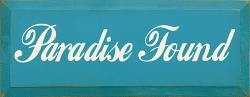 Paradise Found Wood Sign
