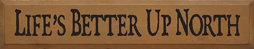 Life's Better Up North Wood Sign 36in.