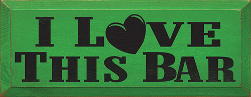 I Love This Bar Wood Sign  Size: 7x18 inches Made from solid knotty pine Beveled edges Routed slot in back for hanging  Proudly Made in America