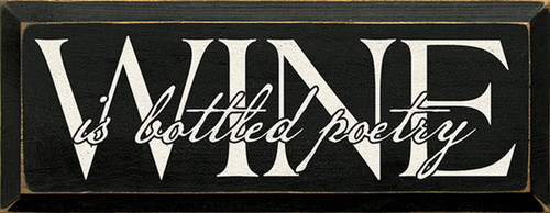 Wine Is Bottled Poetry Wood Sign