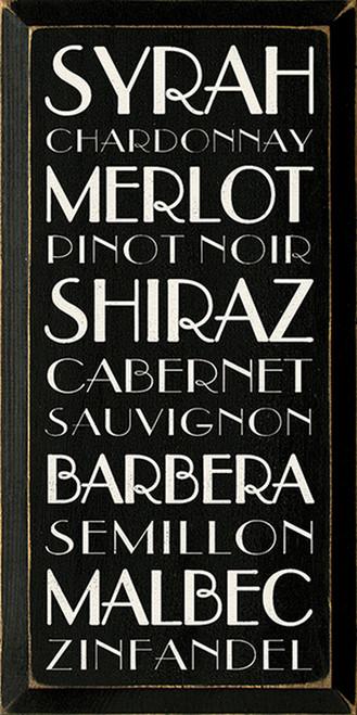 Syrah-Chardonnay-Merlot-Pinot Noir-Shiraz-Cabernet-Sauvignon-Barbera-Semillon-Malbec-Zinfandel Wood Sign