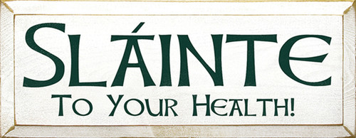 Slainte To Your Health Wood Sign