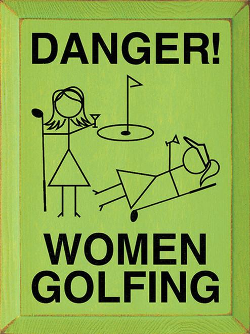 Danger! Women Golfing Wood Sign