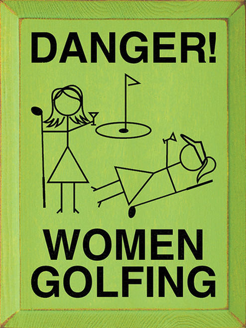 Danger! Women Golfing Wood Sign