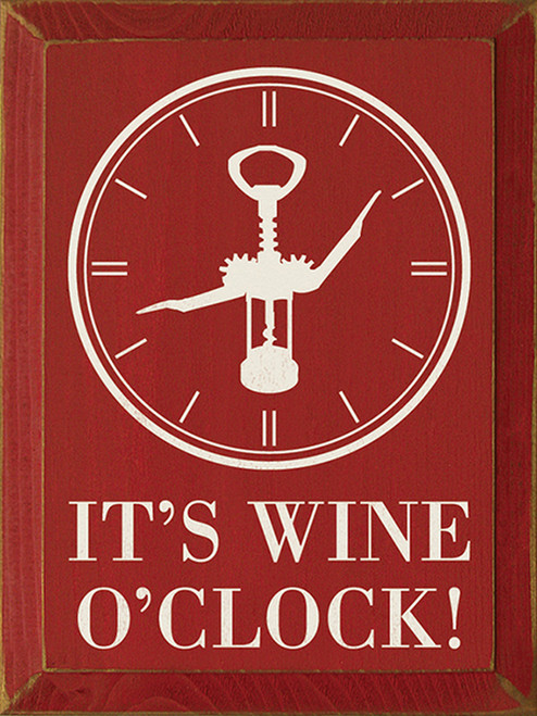 It's Wine O'Clock Wood Sign