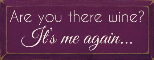 Are You There Wine? It's Me Again Wood Sign