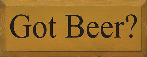 Got Beer? Wood Sign