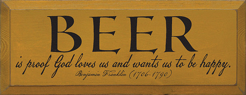 Wood Sign - Beer Is Proof God Loves Us And Wants Us To Be Happy