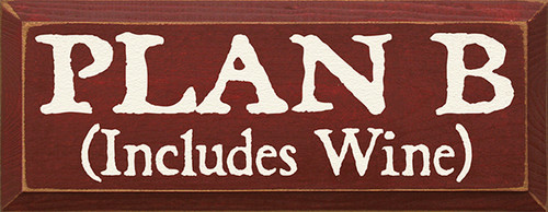Wood Sign - Plan B Includes Wine