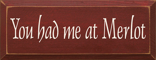 You Had Me At Merlot Wood Sign
