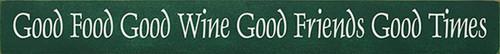 Good Food Good Wine Good Friends Good Times Wood Sign