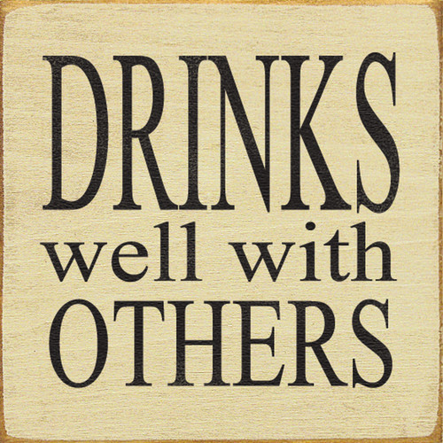 Drinks Well With Others 7in.x 7in. Wood Sign