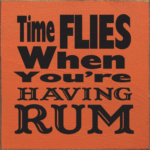 Time Flies When You're Having Rum 7in.x 7in. Wood Sign