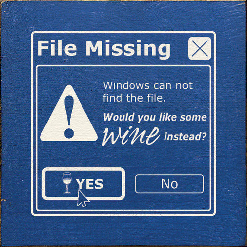 File Missing - Windows can not find the file. Would you like some wine instead?   I.T. Tech / Wino Humor