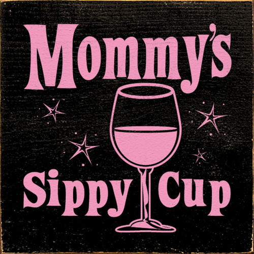 Mommy's Sippy Cup 7in.x 7in. Wood Sign