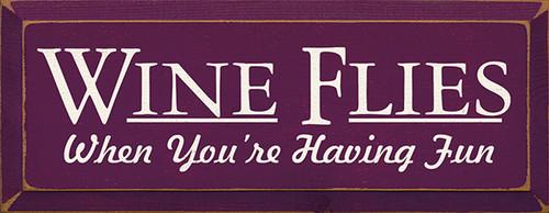 Wood Sign - Wine Flies When You're Having Fun