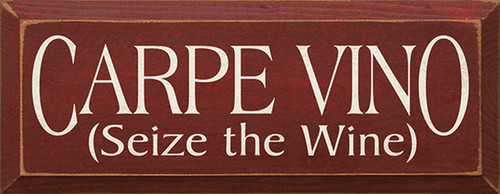 Carpe Vino (Seize The Wine) Wood Sign