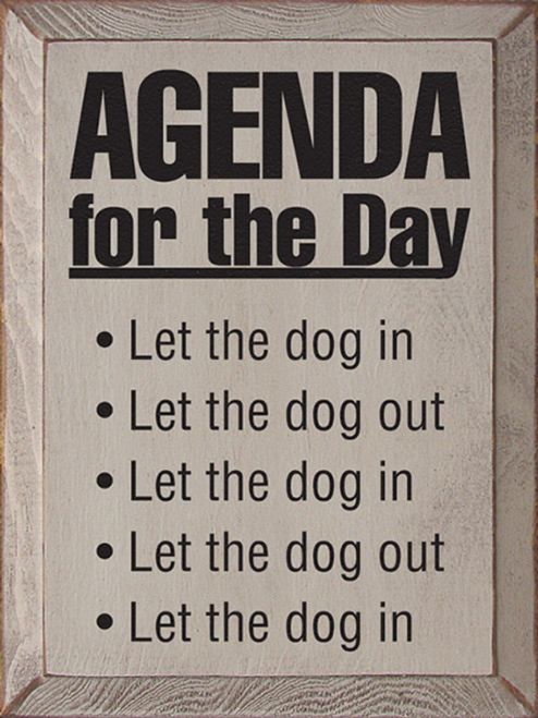Agenda For The Day Let The Dog In Let The Dog Out Wood Sign