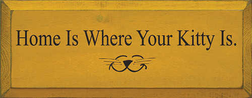 Home Is Where Your Kitty Is Wood Sign