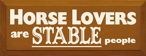 Wood Sign - Horse Lovers Are Stable People