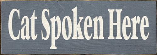 Cat Spoken Here Wood Sign