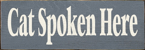 Cat Spoken Here Wood Sign