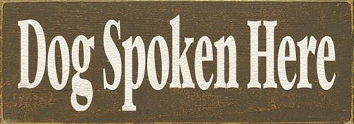 Dog Spoken Here Wood Sign