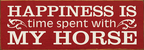 Happiness Is Time Spent With My Horse Wood Sign