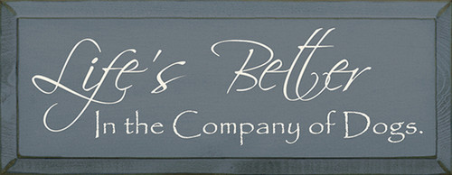Wood Sign - Life's Better In The Company Of Dogs
